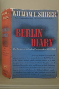 BERLIN DIARY The Journal of a Foreign Correspondent 1934-1941 by William L. Shirer - First Edition; First Printing - 1941 - from Sage Rare & Collectible Books and Biblio.com