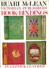 Victorian Publishers' Bookbindings In Cloth and Leather