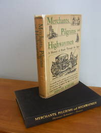 Merchants, Pilgrims, and Highwaymen; a History of Roads Through the Ages