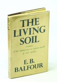 The Living Soil - Evidence of the Importance to Human Health of Soil Vitality, with Special Reference to National Planning