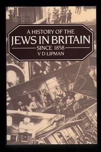 A History of the Jews in Britain Since 1858.