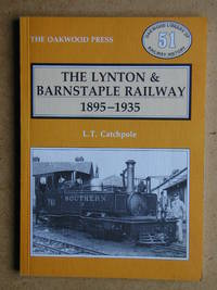 The Lynton & Barnstaple Railway 1895-1935. by  L. T Catchpole - Paperback - First Edition. - 1988 - from N. G. Lawrie Books. (SKU: 44626)