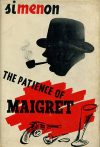 THE PATIENCE OF MAIGRET. by  GEORGES SIMENON - First edition - 1940 - from BUCKINGHAM BOOKS (SKU: 34400)