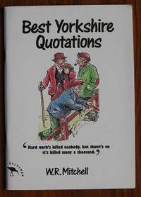 Best Yorkshire Quotations by  W. R Mitchell - Paperback - 1994 - from C L Hawley and Biblio.co.uk