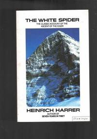 The White Spider: Story of the North Face of the Eiger
