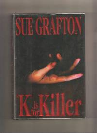 K is for Killer by  Sue Grafton - 1st Edition 1st Printing - 1994 - from Lost Pages & Forgotten Words (SKU: 004036)