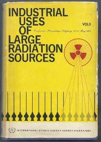 Industrial Uses of Large Radiation Sources.  Proceedings of a conference on the application of large radiation sources in industry held by the International Atomic Energy Agency in Salzburg, 27-31 May 1963. Volume II