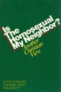 Is the Homosexual My Neighbor?: Another Christian view