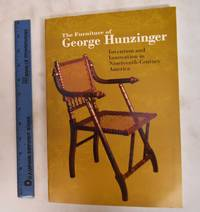 The Furniture of George Hunzinger: Invention and Innovation in Nineteeth-Century America