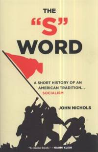image of The S Word : A Short History of an American Tradition... Socialism