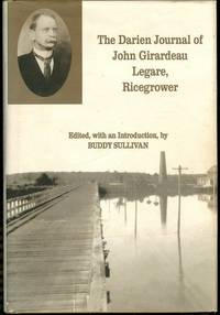 The Darien Journal of John Girardeau Legare, Ricegrower 1877-1932 by Buddy Sullivan (editor) - Hardcover - 1997-01-01 - from Mark Lavendier, Bookseller (SKU: SKU1029242)