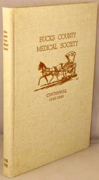 image of Centennial Volume: Bucks County Medical Society of Pennsylvania, 1848-1948.