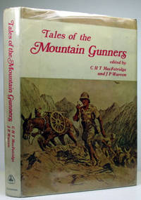 Tales of the Mountain Gunners. An Anthology, compiled by those who served with them and edited by..