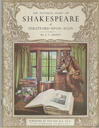 Pictorial Story Of Shakespeare & Stratford - Upon - The Avon