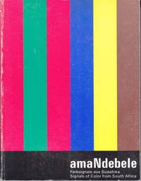 image of amaNdebele, Farbsignale Aus Sudafrika.  Signals of Color from South Africa  [Association Copy]