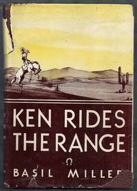 Ken Rides the Range. A Boy's Story of the Painted Desert