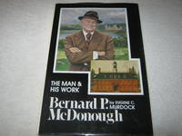 Bernard P. McDonough; The Man and His Work