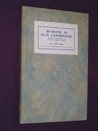 By-Ways in Old Cambridge: Original Sketches of Little Known Parts
