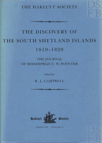 The Discovery of the South Shetland Islands; The Voyages of the Brig Williams 1819-20, as recorded in contemporary documents, and the Journal of Midshipman C. W. Poynter  [Hakluyt Society Third Series No. 4]