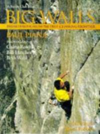 Big Walls: Breakthroughs on the Free-Climbing Frontier