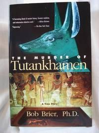 The Murder of Tutankhamen: A True Story by  Bob Brier - Paperback - 1999 - from Henniker Book Farm and Biblio.com