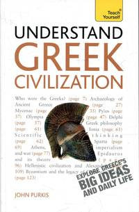 image of Understand Greek Civilization : A Teach Yourself Guide