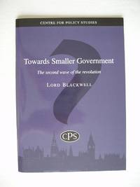 image of Towards Smaller Government  -  The Second Wave of the Revolution