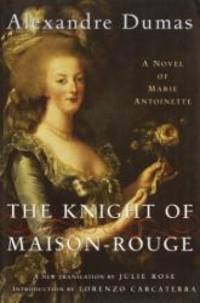 The Knight of Maison-Rouge: A Novel of Marie Antoinette (Modern Library) by Alexandre Dumas - Hardcover - 2003-04-06 - from Books Express and Biblio.com
