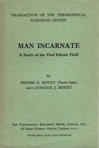 Man incarnate. A study of the vital etheric field