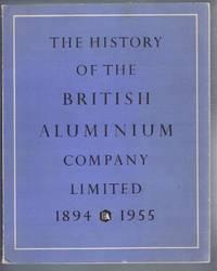 image of The History of the British Aluminium Company Limited 1894 - 1955