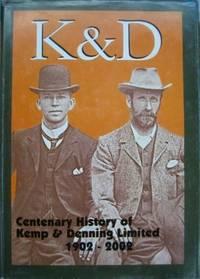K & D : centenary history of Kemp & Denning Limited 1902-2002.