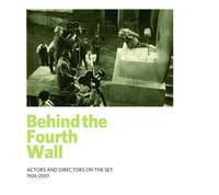 image of Behind the Fourth Wall: Actors and Directors on the Set 1926-2001 (Exhibition Catalog)