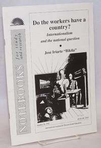 Do the workers have a country? Internationalism and the national question
