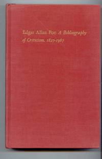 Edgar Allan Poe : A Bibliography of Criticism, 1827-1967 (Bibliographical Society Ser.)