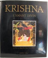 Krishna. L'amant divin. Mythes et légendes dans l'art indien