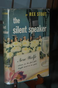 The Silent Speaker by Rex Stout - First Edition - 1946 - from Anthony Greene and Biblio.com