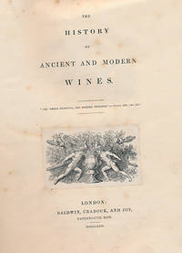 The History of Ancient and Modern Wines