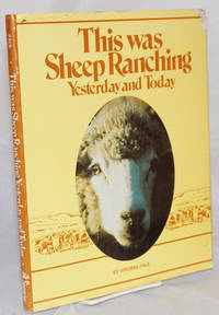 This was sheep ranching, yesterday and today