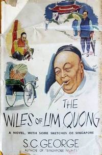 The Wiles of Lim Quong: A Novel, with Some Sketches of Singapore