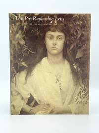 image of The Pre-Raphaelite Lens. British Photography and Painting, 1848-1875