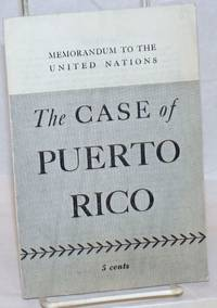 The case of Puerto Rico; memorandum to the United Nations