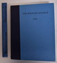 66th Annual Volume of the Walpole Society, 2004; (LXVI, Sixty-Sixth Volume)