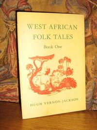 West African Folk Tales Book One by  Hugh Vernon-Jackson - Paperback - 3rd Edition - 1958 - from Brass DolphinBooks and Biblio.com