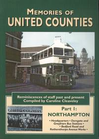 Memories of United Counties Part 1:- Northampton: Headquarters * Derngate and Greyfriars Bus Stations * Rothersthorpe Avenue and Bedford Road Works