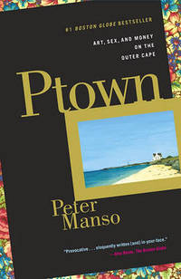 Ptown: Art  Sex  and Money on the Outer Cape
