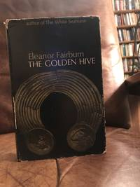 image of The Golden Hive. A novel founded on historical fact, 1093 to 1120.