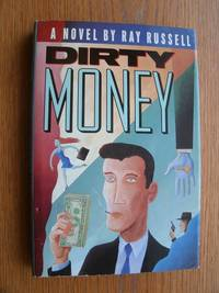 Dirty Money by  Ray Russell - First edition first printing - 1988 - from Scene of the Crime Books, IOBA (SKU: biblio11458)