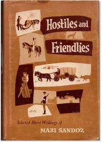 image of Hostiles and Friendlies: Selected Short Writings of Mari Sandoz.