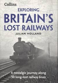 Exploring Britain's Lost Railways