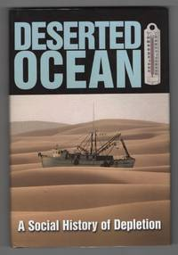image of Deserted Ocean:   A Social History of Depletion